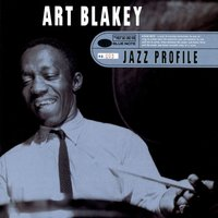 Jazz Profile: Art Blakey — Art Blakey
