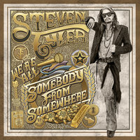 We're All Somebody From Somewhere — Steven Tyler