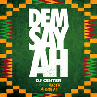 Dem Say Ah - Single — DJ Center