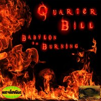 Babylon Is Burning — Quarter Bill & One Vibration