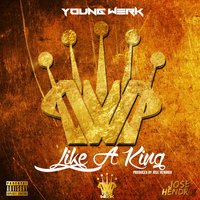 Like a King — Young Werk
