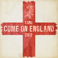 Come on England (E.P) — Euro Orchestra, England Supporter's Travelling Band, Euro Orchestra,Champion's Choir,England Supporter's Travelling Band, Champion's Choir