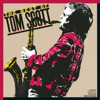 The Best Of Tom Scott — Tom Scott