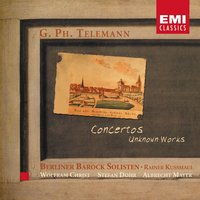 Telemann: Concertos - Unknown Works — Berliner Barock Solisten, Rainer Kussmaul, Albrecht Mayer, Георг Филипп Телеман