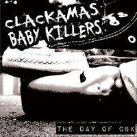 The Day of CBK — Clackamas Baby Killers
