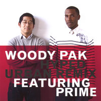 Hyped Urban Remix — Woody Pak feat. Prime