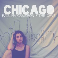 Chicago — Paulina Cameron &  The Cave