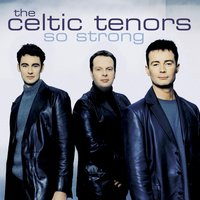 So Strong — The Celtic Tenors, Samuel Barber, Бедржих Сметана