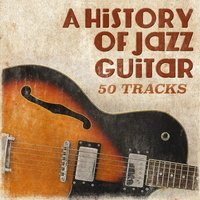A History of Jazz Guitar — сборник