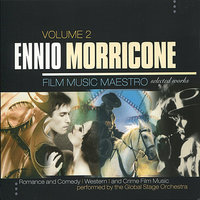 Ennio Morricone: Film Music Maestro - Romance and Comedy, Western and Crime Film Music, Vol. 2 — Global Stage Orchestra