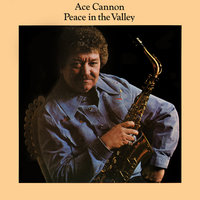Peace in the Valley — Ace Cannon