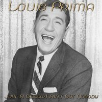 Just a Gigolo / I Ain't Got Nobody — Louis Prima