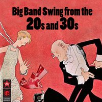 Big Band Swing From The '20s & '30s — сборник