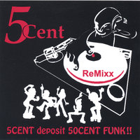 5CENT deposit 50CENT FUNK!! - ReMixx ***** Magic MANGOSTEEN — 5cent