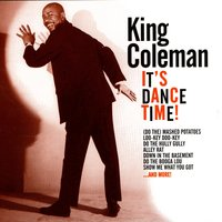 It's Dance Time! — King Coleman