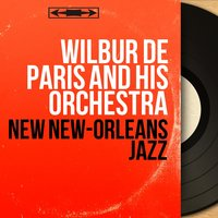 New New-Orleans Jazz — Wilbur de Paris and His Orchestra