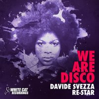 We Are Disco — Re-Star, Davide Svezza, Res-Tar