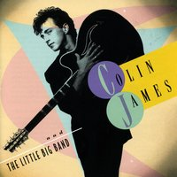 Colin James And The Little Big Band — Colin James