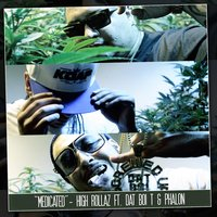 Medicated — High Rollaz