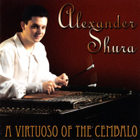A Virtuoso of the Cembalo — Alexander Shura