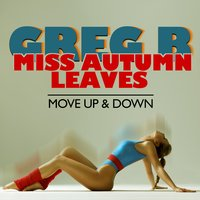 Move Up & Down — Miss Autumn Leaves, Greg B