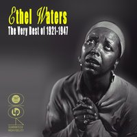 The Very Best Of 1921-1947 — Ethel Waters