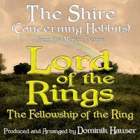 "The Shire (Concerning Hobbits) [From ""Lord of the Rings: The Fellowship of the Ring""] — Dominik Hauser"