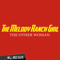 The Other Woman — The Melody Ranch Girl