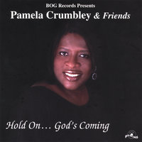 Hold On, God's Coming — Pamela Crumbley