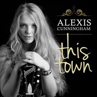 This Town — Alexis Cunningham