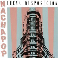 Buena Disposicion — Nacha Pop