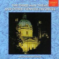 The Third Man Theme And Other Viennese Favorites - Anton Karas, Zither — Anton Karas