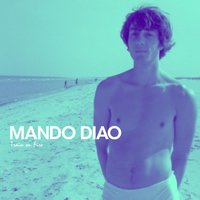 Train On Fire — Mando Diao