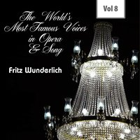 The World's Most Famous Voices in Opera & Song, Vol. 8 — Fritz Wunderlich