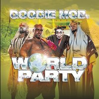 World Party — Goodie Mob