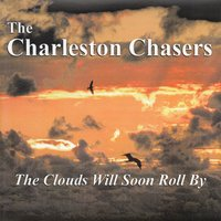 The Clouds Will Soon Roll By — The Charleston Chasers