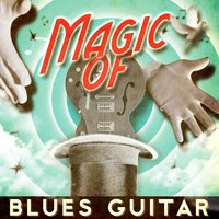 Magic of Blues Guitar — сборник