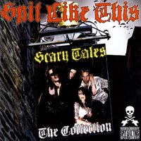 SCARY TALES The Collection — SPiT LiKE THiS