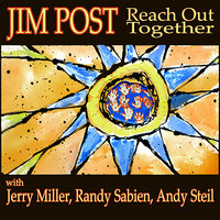 Reach Out Together — Jim Post, Jerry Miller, Randy Sabien, Andy Steil