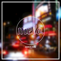 Don't You - Single — Melo