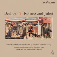 Berlioz: Roméo et Juliette, Op. 17 (1961 Recording) — Charles Munch, Boston Symphony Orchestra, New England Conservatory Chorus