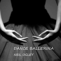 Dance Ballerina — Neil Ogley