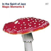 "Magic Moments 5 ""In the Spirit of Jazz"" — сборник"