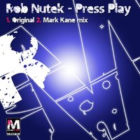 Press Play — Rob Nutek