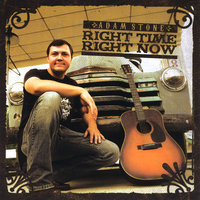 Right Time, Right Now — Adam Stone