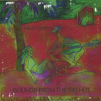 Sounds From the Tiki Hut — Miles Corbin