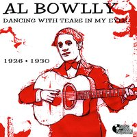 Dancing With Tears In My Eyes — Al Bowlly