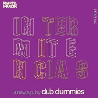 Intermitencias EP — Dub Dummies