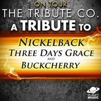 On Tour: A Tribute to Nickleback, Three Days Grace and Buckcherry — The Tribute Co.