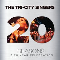 Seasons: A 20 Year Celebration — The Tri-City Singers